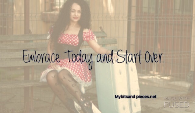 Embrace Today and StartOver